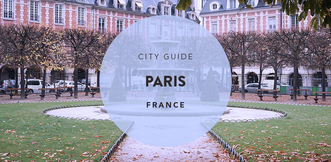 Paris City Guide 6 Best Places To Visit In The City Of Love